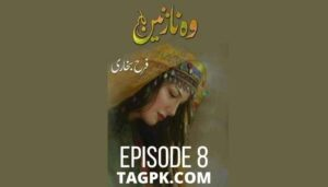 Woh Nazneen by Farah Bukhari Episode 8 PDF Download
