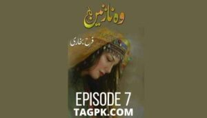 Woh Nazneen By Farah Bukhari Episode 7 PDF Download