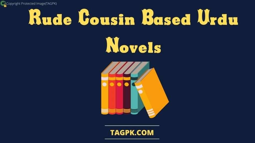 Rude Cousin Based Urdu Novels