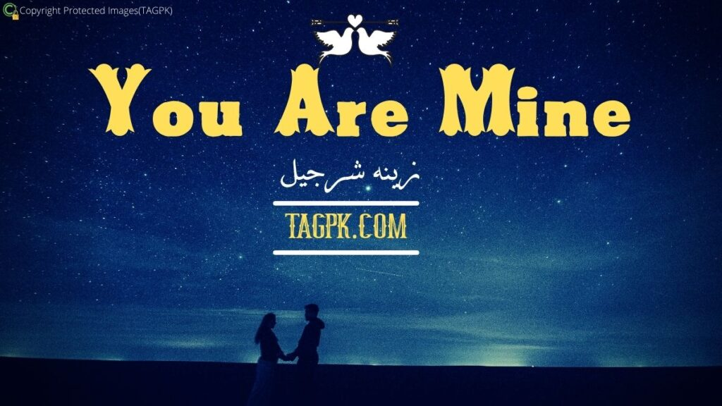 You Are Mine By Zeenia Sharjeel