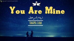 You Are Mine By Zeenia Sharjeel Complete Novel Download