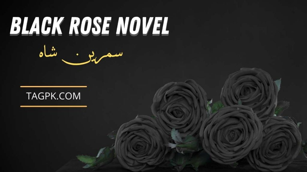 Black Rose By Samreen Shah